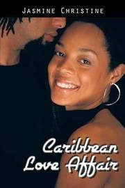 Caribbean Love Affair by Jasmine Christine