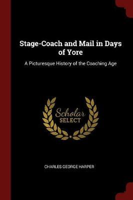 Stage-Coach and Mail in Days of Yore by Charles George Harper image