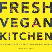 Fresh Vegan Kitchen by David Bailey