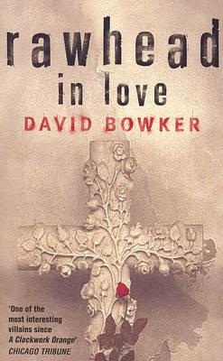 Rawhead in Love by David Bowker