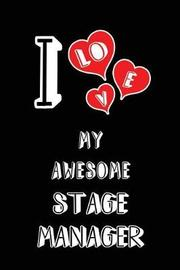 I Love My Awesome Stage Manager by Lovely Hearts Publishing