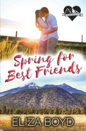 Spring for Best Friends by Eliza Boyd