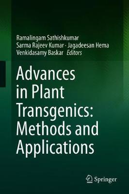 Advances in Plant Transgenics: Methods and Applications
