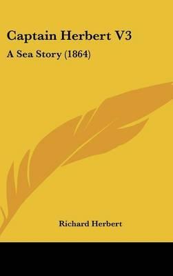 Captain Herbert V3: A Sea Story (1864) by Richard Herbert image