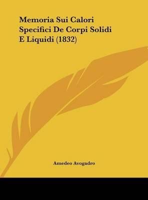 Memoria Sui Calori Specifici de Corpi Solidi E Liquidi (1832) by Amedeo Avogadro image