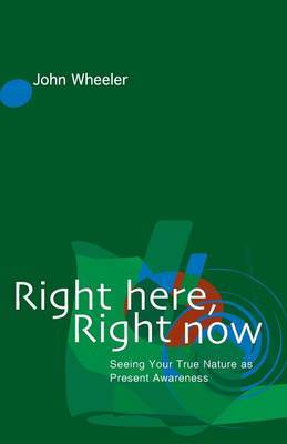 Right Here, Right Now by John Wheeler image