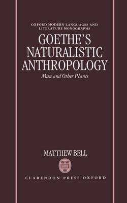 Goethe's Naturalistic Anthropology by Matthew Bell image