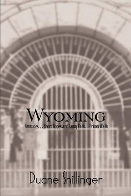 Wyoming: Attitudes. . . Short Ropes and Long Falls. . .Prison Walls by Duane Shillinger image