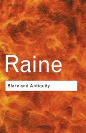 Blake and Antiquity by Kathleen Raine