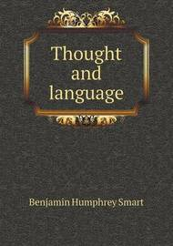 Thought and Language by Benjamin Humphrey Smart