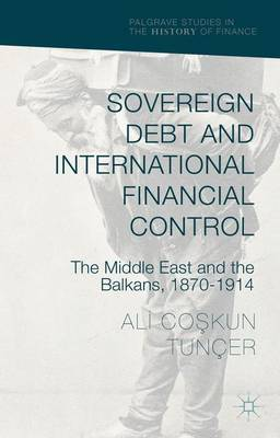 Sovereign Debt and International Financial Control by Ali Co?kun Tuncer