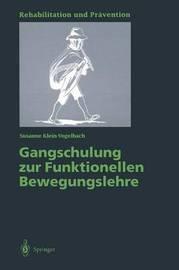 Gangschulung Zur Funktionellen Bewegungslehre by Susanne Klein-Vogelbach