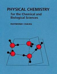Physical Chemistry for the Chemical and Biological Sciences by Raymond Chang image