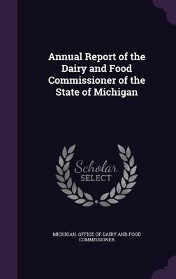 Annual Report of the Dairy and Food Commissioner of the State of Michigan image