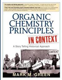Organic Chemistry Principles in Context by Mark M Green