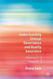 Understanding Clinical Governance and Quality Assurance by Diana N.T. Sale image