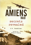 Amiens Raid: Secrets Revealed by J-P Ducellier