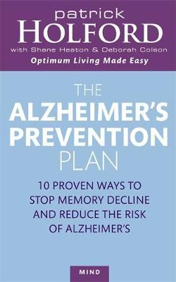 The Alzheimer's Prevention Plan: 10 Proven Ways to Stop Memory Decline and Reduce the Risk of Alzheimer's by Patrick Holford image