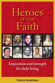 Heroes of our Faith by Patrick Sookhdeo