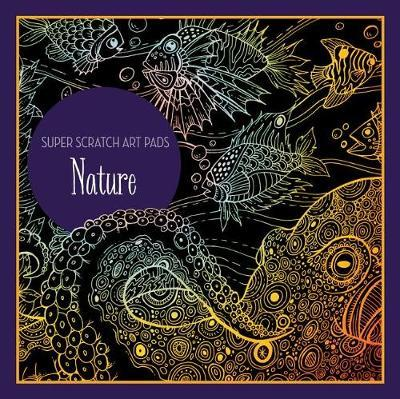 Super Scratch Art Pads: Nature by Sterling Children's