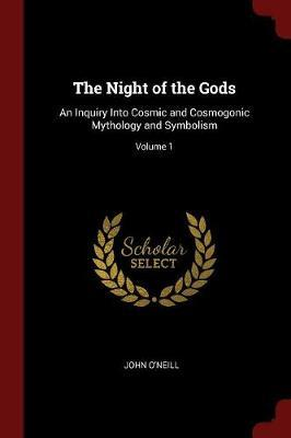 The Night of the Gods by John O'Neill