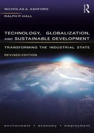 Technology, Globalization, and Sustainable Development by Nicholas A. Ashford