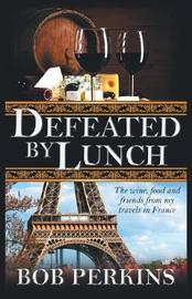 Defeated by Lunch by Bob Perkins