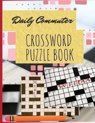 Daily Commuter Crossword Puzzle Book by Samurel M Kardem
