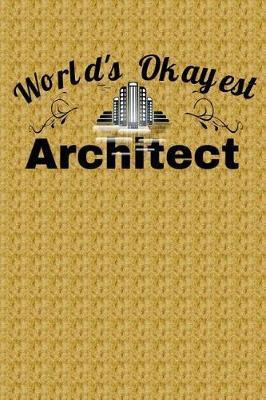 World's Okayest Architect by Lola Yayo