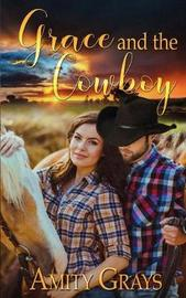 Grace and the Cowboy by Amity Grays