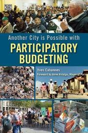 Another City is Possible with Participatory Budgeting by Yves Cabannes