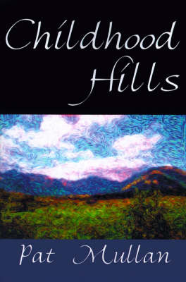 Childhood Hills by Pat Mullan image