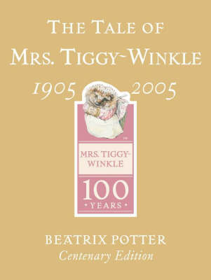 The Tale of Mrs. Tiggy-Winkle Centenary Edition by Beatrix Potter image