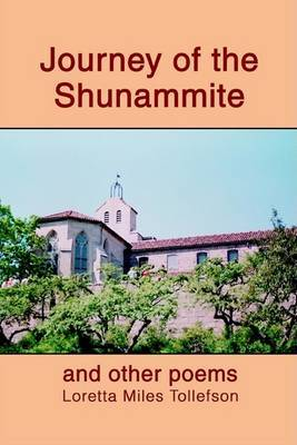 Journey of the Shunammite: And Other Poems by Loretta Miles Tollefson image
