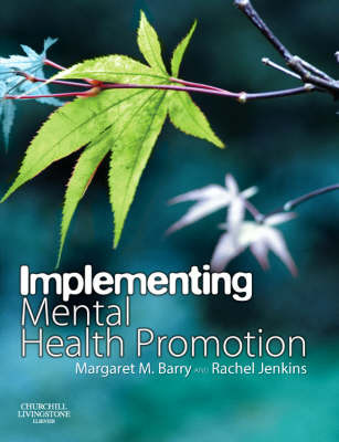 Implementing Mental Health Promotion: A Practical Guide to Planning, Implementing and Evaluating Mental Health Promotion Programmes