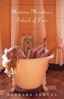 Madame Mirabou's School of Love by Barbara Samuel