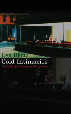 Cold Intimacies by Eva Illouz