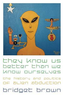 They Know Us Better Than We Know Ourselves by Bridget Brown