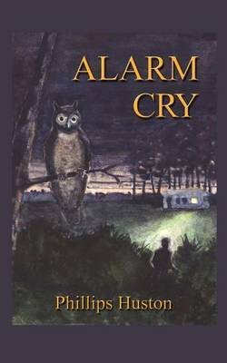 Alarm Cry by Phillips Huston