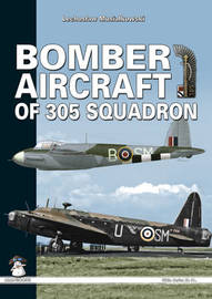 Bomber Aircraft of 305 Squadron by Lechoslaw Musialkowski
