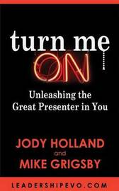 Turn Me on by MR Jody N Holland