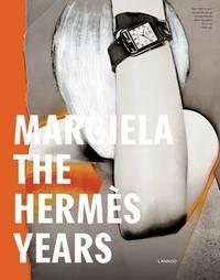 Margiela: The Hermes Years by Rebecca Arnold
