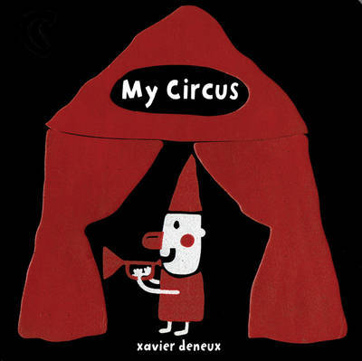 My Circus by Xavier Deneux