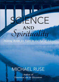 Science and Spirituality by Michael Ruse image