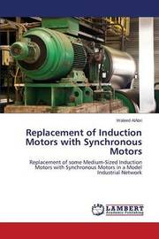 Replacement of Induction Motors with Synchronous Motors by Alabri Waleed