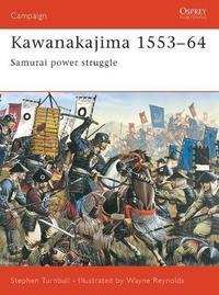 Kawanakajima 1553-64 by Stephen Turnbull image