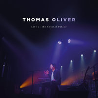 Live At The Crystal Palace by Thomas Oliver