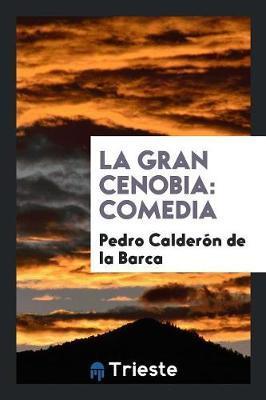La Gran Cenobia by Pedro Calderon de la Barca image