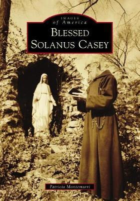 Blessed Solanus Casey by Patricia Montemurri