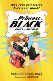 The Princess in Black Takes a Holiday by Dean Hale